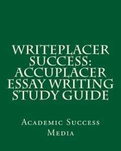 accuplacer writing practice Complete a mandatory accuplacer practice test be asked to write an essay to show how effectively you can develop and express your ideas in writing.